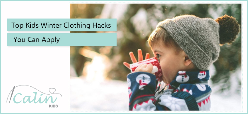 Top Kids Winter Clothing Hacks You Can Apply